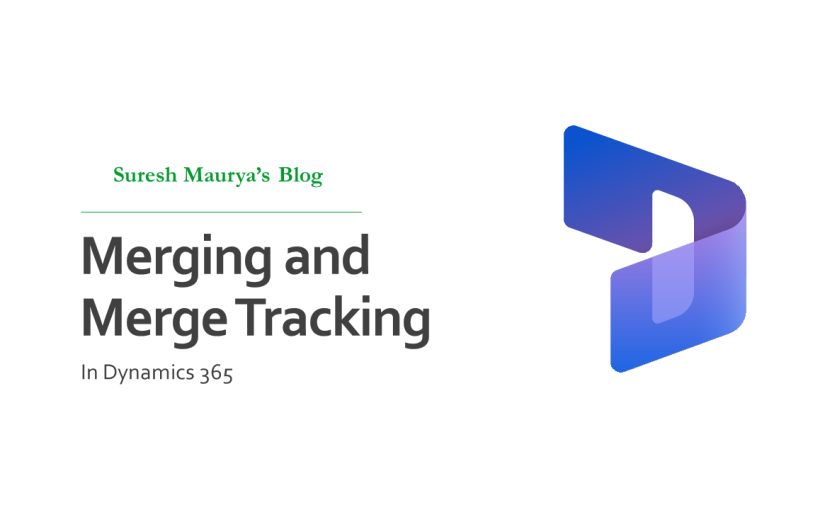 Record Merging and Merge Tracking in Depth in Microsoft Dynamics365