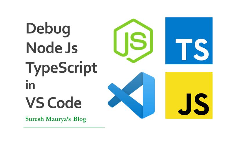 Debug NodeJS TypeScript  Using Visual StudioCode