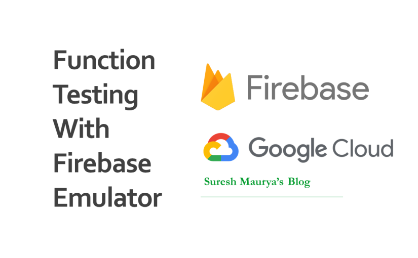 Firebase | Testing Firebase Cloud Function Locally with Cloud FunctionEmulator