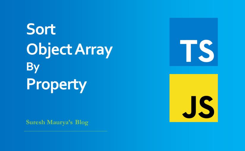 TypeScript / JavaScript: Sort Object Array ByProperty